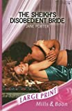 The Sheikh's Disobedient Bride (Mills & Boon Largeprint Romance) (0263190005) by Porter, Jane