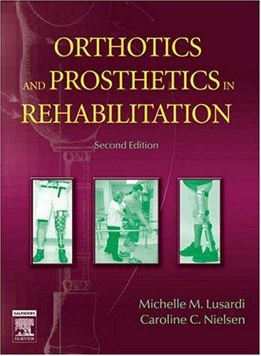 Orthotics and Prosthetics in Rehabilitation, 2e