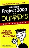 Microsoft Project 2000 For Dummies Quick Reference (For Dummies: Quick Reference (Computers))