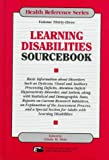 Learning Disabilities Sourcebook: Basic Information About Disorders Such As Dyslexia, Visual and Auditory Processing Deficits, Attention ... and Autism, alo (Health Reference Series)