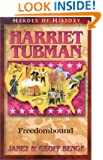 Harriet Tubman: Freedombound (Benge, Janet, Heroes of History.)