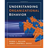 Understanding Organizational Behavior ~ Debra L. Nelson