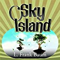 Sky Island Audiobook by L. Frank Baum Narrated by Abby Craden