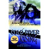 Cold River Rising (Cold River Series Book 1) ~ Enes Smith