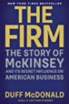 The Firm: The Story of McKinsey and I...
