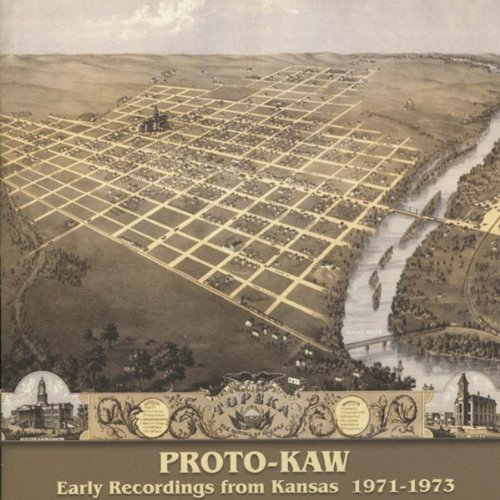 Proto-Kaw: Early Recordings of Kansas 1971-1973