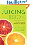 The Juicing Book: A Complete Guide to...