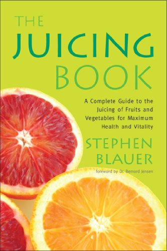 The Juicing Book A Complete Guide to the Juicing of Fruits and Vegetables for Maximum Health Avery Health Guides089529463X