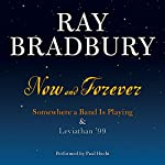 Now and Forever: Somewhere a Band Is Playing & Leviathan '99 | Ray Bradbury
