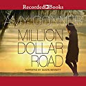 Million Dollar Road Audiobook by Amy Conner Narrated by Susan Bennett
