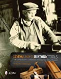 Living Crafts, Historic Tools: The Craftspeople & Collections of the Landis Valley Museum