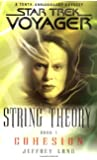 String Theory, Book 1: Cohesion (Star Trek Voyager: String Theory) (Bk. 1)