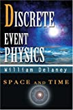 img - for Discrete Event Physics: Space and Time book / textbook / text book