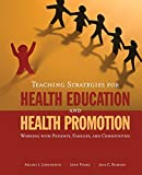 img - for Teaching Strategies For Health Education And Health Promotion: Working With Patients, Families, And Communities book / textbook / text book
