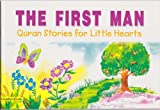 The First Man (Quran Stories for Little Hearts)