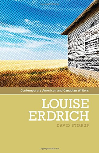 Louise Erdrich (Contemporary American and Canadian Writers MUP)