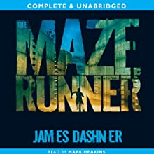 The Maze Runner: The Maze Runner, Book 1 Audiobook by James Dashner Narrated by Mark Deakins