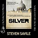 Silver: An OgmiosTeam Adventure Audiobook by Steven Savile Narrated by Dick Hill