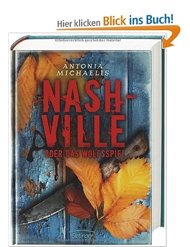 http://www.amazon.de/Nashville-oder-Wolfsspiel-Antonia-Michaelis/dp/3789142751/ref=sr_1_7?ie=UTF8&qid=1388671283&sr=8-7&keywords=Nashville#reader_3789142751