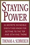 img - for Staying Power : 30 Secrets Invincible Executives Use for Getting to the Top - and Staying There book / textbook / text book
