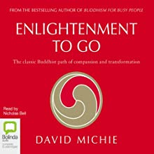 Enlightenment to Go (       UNABRIDGED) by David Michie Narrated by Nicholas Bell