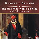The Man Who Would Be King and Other Stories | Rudyard Kipling