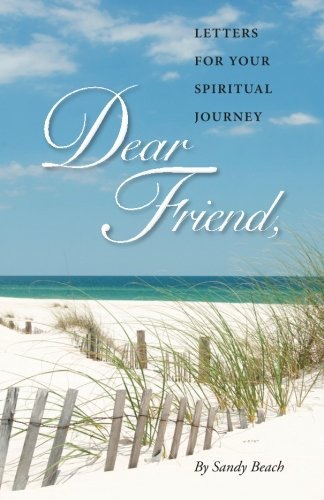 Dear Friend: Letters for Your Spiritual Journey