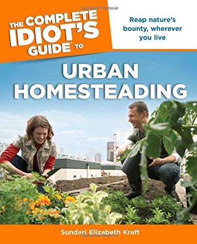 The Complete Idiot's Guide to Urban Homesteading (Complete Idiot's Guides (Lifestyle Paperback))