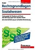 Rechtsgrundlagen Sozialwesen: Textausgabe für Studium und Praxis aller Berufsgruppen der Sozialen Arbeit; Mit einer Einführung zur schnellen Orientierung