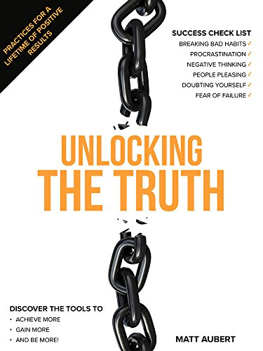 Unlocking the Truth: Practices for a Lifetime of Positive Results