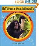Naturally Wild Musicians: The Wondrou...