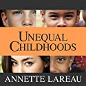 Unequal Childhoods: Class, Race, and Family Life, Second Edition, with an Update a Decade Later Audiobook by Annette Lareau Narrated by Xe Sands