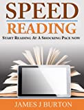 Speed Reading For Beginners: Start Reading at a Shocking Pace Now!