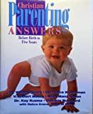 Christian Parenting Answers: Before Birth to Five Years Old