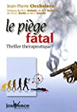 Le pi�ge fatal : Thriller th�rapeutique