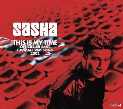 Sasha - This Is My Time - Zortam Music