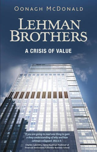 Lehman Brothers: A Crisis of Value by Oonagh McDonald (2015-12-01)