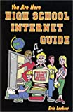 You Are Here High School Internet Guide