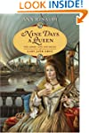 Nine Days a Queen: The Short Life and...