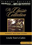 Uncle Toms Cabin (Classic Collection (Brilliance Audio))