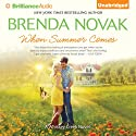 When Summer Comes: Whiskey Creek Series, Book 3 (       UNABRIDGED) by Brenda Novak Narrated by Shannon McManus
