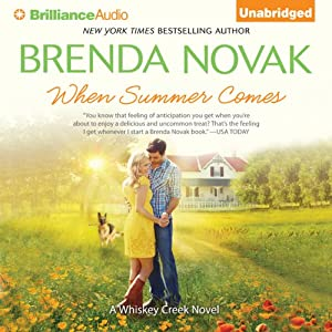 When Summer Comes: Whiskey Creek Series, Book 3 | [Brenda Novak]