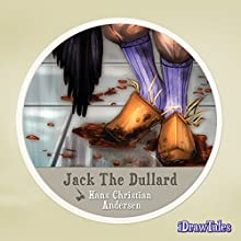 Jack the Dullard: iDrawTales (       UNABRIDGED) by Hans Christian Andersen Narrated by Noah Lazarus