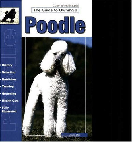 The Guide to Owning a Poodle (Re Dog), Pierre Dib