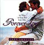 Forever Love (0849952697) by Smalley, Gary