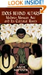 Idols Behind Altars: Modern Mexican A...