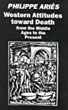 Western Attitudes Toward Death (0714525510) by Ariés, Philippe