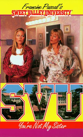 You're Not My Sister (Sweet Valley University)