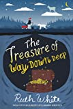 The Treasure of Way Down Deep (0374380678) by White, Ruth