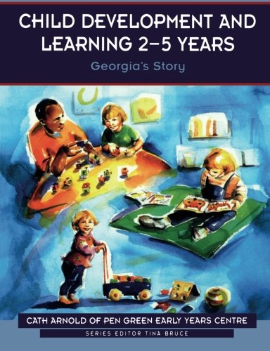 Child Development and Learning 2-5 Years: Georgia's Story (Zero to Eight)